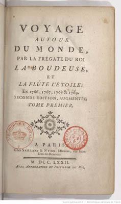 Voyage autour du monde par la frégate du roi La Boudeuse et la flûte L'Étoile ; en 1766, 1767, 1768 & 1769 . Seconde édition, augmentée. Tome premier (1772)