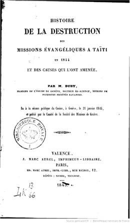 Histoire de la destruction des missions évangéliques à Taïti, en 1844, et des causes qui l'ont amenée (1845)