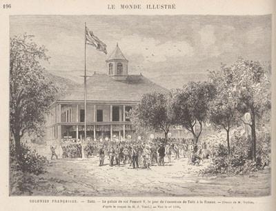 Le palais du roi Pomaré V le jour de l'annexion de Taïti à la France (1880)
