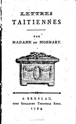 Lettres taïtiennes – Madame de Monbart – (1784) – Présentation