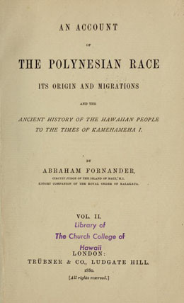 An account of the Polynesian race : its origin and migrations and the ancient history of the Hawaiian people to the times of Kamehameha I
