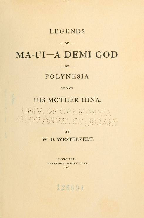 Legends of Maui a demi god of Polynesia and of his mother Hina (1910)