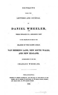 Extracts from the Letters and Journal of Daniel Wheeler : While Engaged in a Religious Visit to the Inhabitants of Some of the Islands of the Pacific Ocean