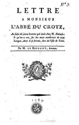 Lettre à Monsieur l'Abbé de Crotz au sujet du jeune homme qui était chez M. Deltuso et qu'on a cru, sur les mots nombreux de cette langue, dont il se servait, être de l'isle de Taïti (1789)
