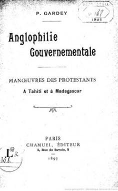 Anglophilie gouvernementale, manœuvres des protestants à Tahiti et à Madagascar (1897)