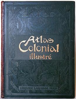 Atlas colonial illustré (1903)