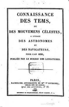 Connaissance des temps ou des mouvements célestes, à l'usage des astronomes et des navigateurs pour l'an 1830 (1827)