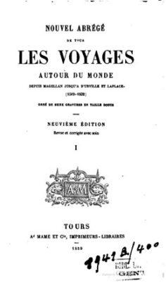 Nouvel abrégé de tous les voyages autour du monde depuis Magellan jusqu'à d'Urville et Laplace – Tome I (1859)