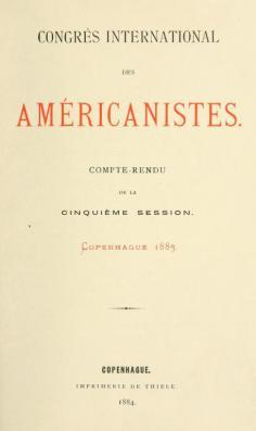 International Congress of Americanists – Compte-rendu de la cinquième session –  Copenhague (1883)