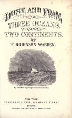 Dust and foam or, Three oceans and two continents; being ten years' wanderings in Mexico, South America, Sandwich islands, the East and West Indies, China, Philippines, Australia and Polynesia (1859)