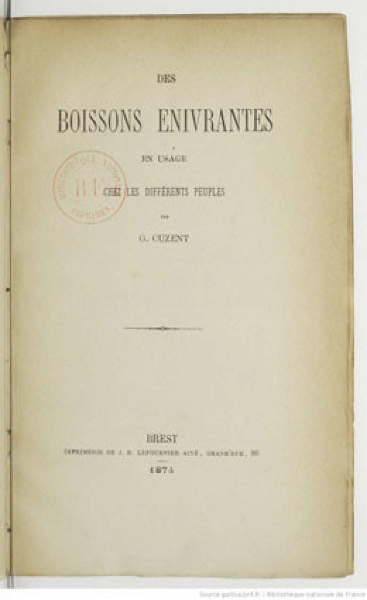 Des Boissons enivrantes en usage chez les différents peuples (1874)
