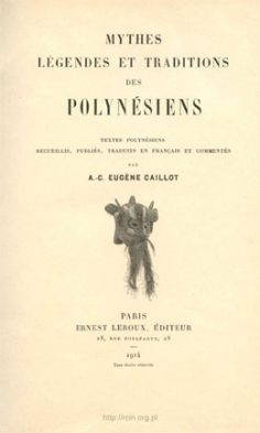 Mythes, légendes et traditions des Polynésiens (1914)