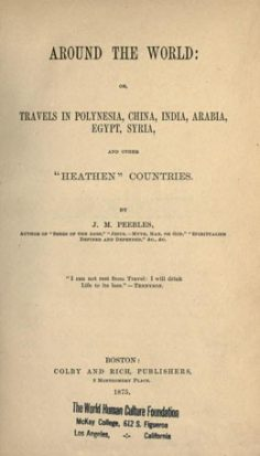 "Around the world – Travels in Polynesia, China, India, Arabia, Egypt, Syria, and other ""heathen"" countries (1875)"