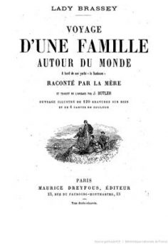 Voyage d'une famille autour du monde, à bord de son yacht le Sunbeam, raconté par la mère (1878)