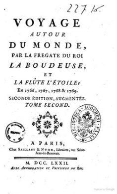 Voyage autour du monde par la frégate du roi La Boudeuse et la flûte L'Étoile ; en 1766, 1767, 1768 & 1769 . Seconde édition, augmentée. Tome second (1772)