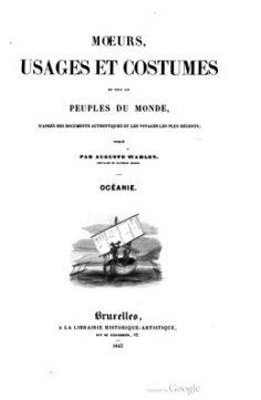 Moeurs, usages et costumes de tous les peuples du monde – Océanie (1843)
