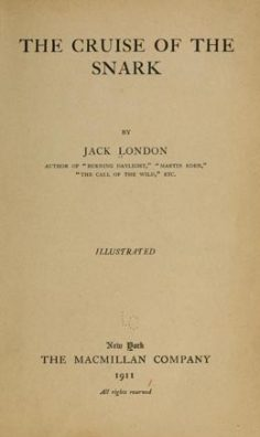 The cruise of the Snark – Jack London (1911)