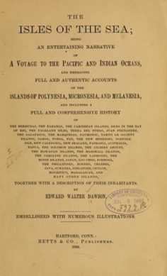 The isles of the sea, being an entertaining narrative of a voyage to the Pacific and Indian oceans (1886)