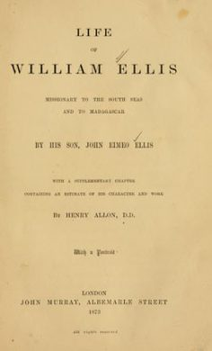 Life of William Ellis, missionary to the South Seas and to Madagascar (1873)