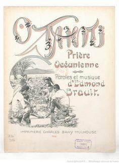 O Tahiti ! prière océanienne. Paroles et musique d'Edmond Brault (1909)