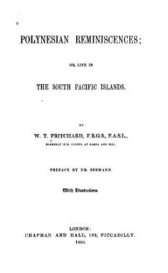 Polynesian reminiscences or Life in the South Pacific islands (1866)