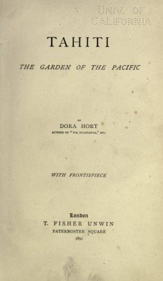 Tahiti, the garden of the Pacific – Dora Hort (1891)