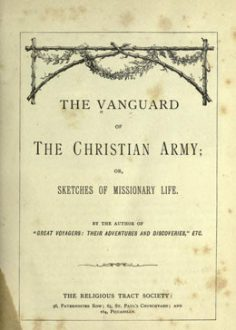 The vanguard of the Christian Army or, sketches of missionary life (1880)